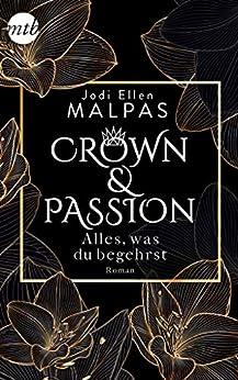 Crown & Passion - Alles, was du begehrst: Der krönende Abschluss der Dilogie von [Malpas, Jodi Ellen]