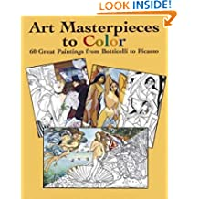 Art Masterpieces to Colour: 60 Great Paintings from Botticelli to Piccasso (Dover Art Coloring Book)