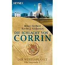 Die Schlacht von Corrin: Der Wüstenplanet - Die Legende 3 - Roman