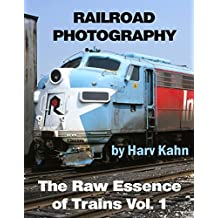 Railroad Photography by Harv Kahn: The Raw Essence of Trains