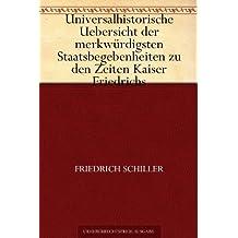 Universalhistorische Uebersicht der merkwürdigsten Staatsbegebenheiten zu den Zeiten Kaiser Friedrichs