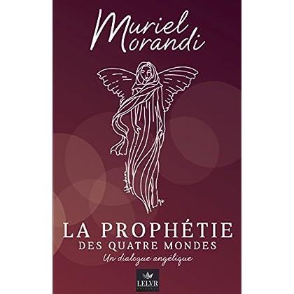 La Prophétie des Quatre Mondes: Un dialogue angélique