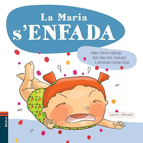 La Maria s'enfada (Contes i emocions) por Andreu Martín Farrero