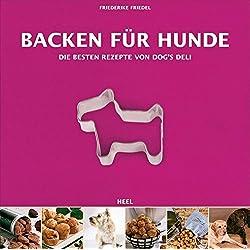 Backen für Hunde: Die besten Rezepte von Dog's Deli
