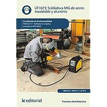 Soldadura mig de acero inoxidable y aluminio. fmec0210 - soldadura oxigás y soldadura mig/
