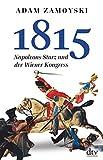 1815: Napoleons Sturz und der Wiener Kongreß - Adam Zamoyski