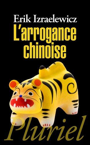 L'arrogance chinoise par Erik Izraelewicz