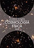 Cosmologia Fisica/ Physical Cosmetology (Spanish Edition) by Jordi Cepa (2007-03-19)