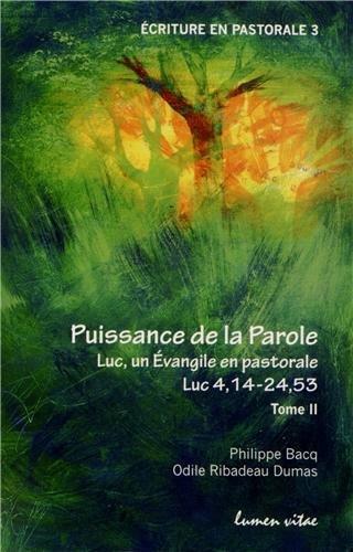 Puissance de la parole : Tome 2 : Luc, un Evangile en pastorale ; Luc 4, 14-24, 53