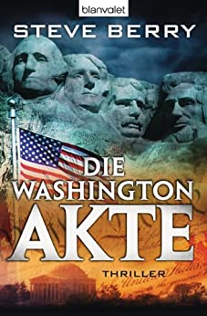 Die Washington-Akte: Thriller (Die Cotton Malone-Romane 9) von [Berry, Steve]