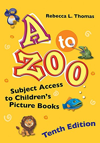 A to Zoo: Subject Access to Children's Picture Books, 10th Edition (Children's and Young Adult Literature Reference) (English Edition) por Rebecca Thomas