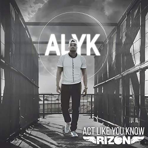Act Like You Know (A.L.Y.K.)