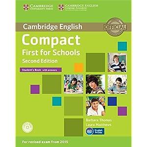 Compact first for schools. Student's book. With answer. Per le Scuole superiori. Con CD-ROM. C