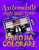 Auto degli Stati Uniti  Libro da Colorare : Libro da Colorare Bambini 4-10 anni!  Best Children's Coloring Books for Kids 4-12 Year Old