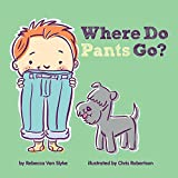WHERE DO PANTS GO