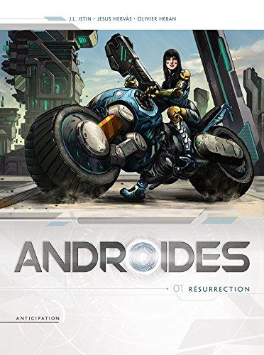 Androïdes (tome 1) : Résurrection