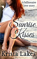 Sunrise Kisses: A Billionaire Love Story by Krista Lakes (2015-01-31)