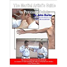The Pressure Point Guide for Martial Artists (English Edition)