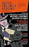 Revue des Deux Mondes avril 2016: La France et ses espions (French Edition)