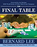 The Final Table Volume I: Poker Columns from the Boston Herald: 2005-2006: 1