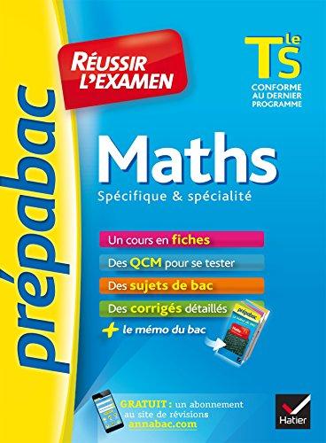 Maths Tle S spcifique & spcialit - Prpabac Russir l'examen: fiches de cours et sujets de bac corrigs (terminale S)