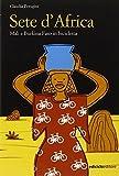 Sete d'Africa. Mali e Burkina Faso in bicicletta