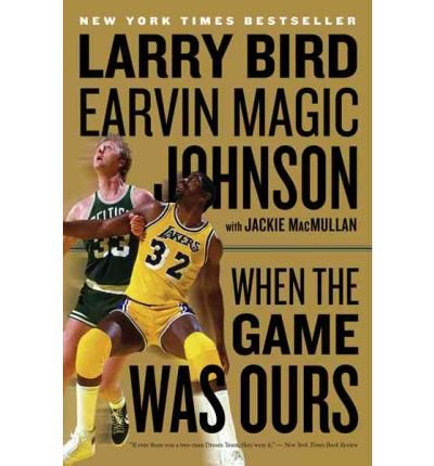 WHEN THE GAME WAS OURS By Bird, Larry (Author) Paperback on 01-Oct-2010
