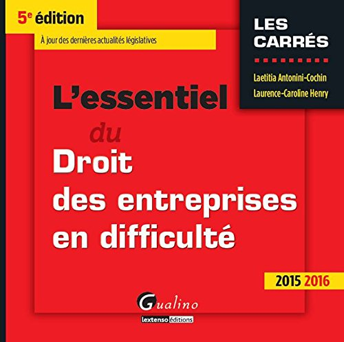 L'essentiel du droit des entreprises en difficulté 2015-2016