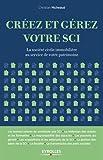 Créez et gérez votre SCI: La société civile immobilière au service de votre patrimoine.