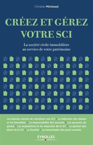 Créez et gérez votre SCI : La société civile immobilière au service de votre patrimoine