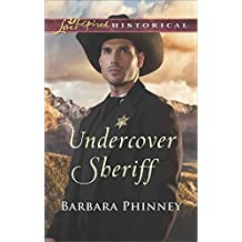 [Undercover Sheriff] (By (author)  Barbara Phinney) [published: April, 2017]