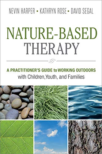 Nature-Based Therapy: A Practitioner's Guide to Working Outdoors with Children, Youth, and Families (English Edition)