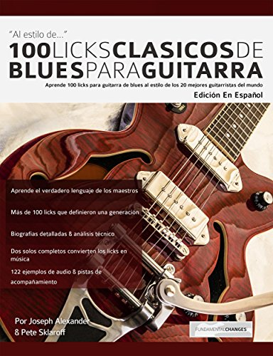 100 licks clásicos de blues para guitarra: Aprende 100 licks de blues para guitarra al