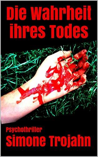 Buchseite und Rezensionen zu 'Die Wahrheit ihres Todes: Psychothriller' von Simone Trojahn