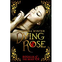 Dying Rose - Rosalia & The Beast
