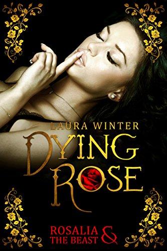Dying Rose - Rosalia & The Beast von [Winter, Laura]