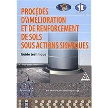Procédés d'Amelioration et de Renforcement de Sols Sous Actions Sismiques. Guide technique. Sol liquéfié, sol amélioré par vibrocompactage.