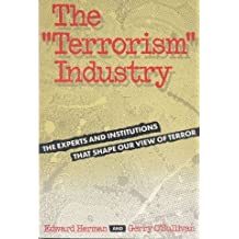 The Terrorism Industry: The Experts and Institutions That Shape Our View of Terror by Edward S. Herman (1990-05-26)