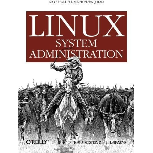Linux System Administration by Tom Adelstein (2007-04-06)
