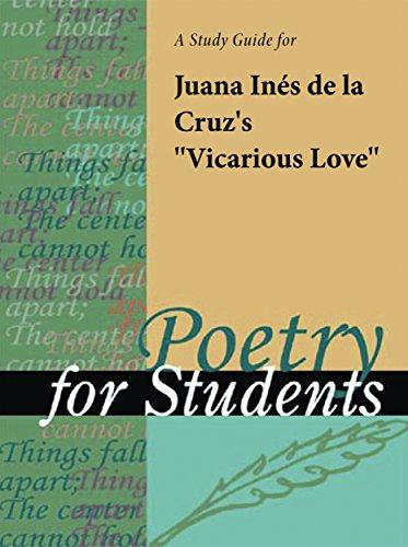 "A Study Guide for Sor Juana Ines de la Cruz's ""Vicarious Love"" (Poetry for Students)"