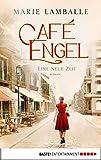 Café Engel: Eine neue Zeit. Roman