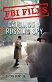 Catching a Russian Spy: Agent Leslie G. Wiser Jr. and the Case of Aldrich Ames (FBI Files Book 2) (English Edition)