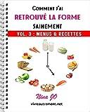 Telecharger Livres Comment j ai retrouve la forme sainement Vol 3 Menus et recettes Mincir autrement (PDF,EPUB,MOBI) gratuits en Francaise