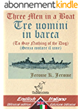 Three Men in a Boat (To Say Nothing of the Dog) - Tre uomini in barca (Senza contare il cane): Bilingual parallel text - Bilingue con testo inglese a fronte: ... Easy Reader Vol. 16) (Italian Edition)