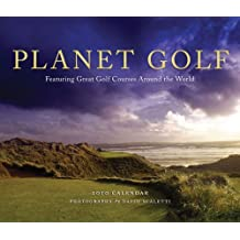 Planet Golf 2010 Wall Calendar: Featuring Great Golf Courses Around the World by Darius Oliver (2009-08-01)