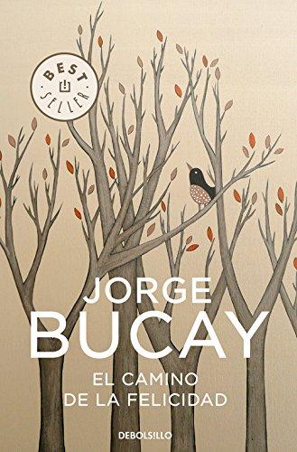 Descargar Libro El camino de la felicidad (BEST SELLER) de Jorge Bucay