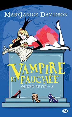 Livre gratuits en ligne Vampire et Fauchée: Queen Betsy, T2 pdf, epub