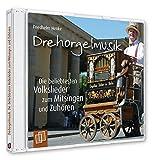 Drehorgelmusik: Die beliebtesten Volkslieder zum Mitsingen und Zuhören