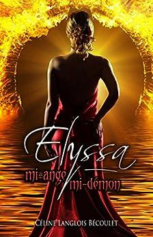 Elyssa: mi-ange, mi-démon par [Langlois Bécoulet, Céline]