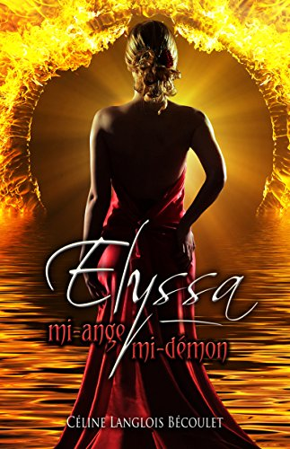Elyssa: mi-ange, mi-démon (French Edition)